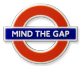 London Underground Sign,   Mind The Gap , Rubber Fridge Magnet (GWC)
